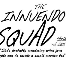 The Innuendo Squad - Est. 2005 by joetymonart