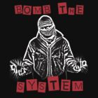 BOMB THE SYSTEM by kjezt