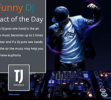 Funny DJ Fact of the Day by TJYourMobileDJ