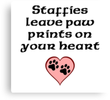 Staffies Leave Paw Prints On Your Heart Canvas Print