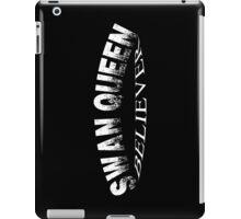Swan Queen believer iPad Case/Skin