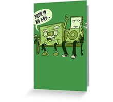 Back in my day Greeting Card