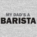 My dad... by Barista