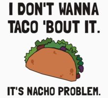 Taco Nacho Problem Kids Clothes