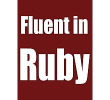 Fluent in Ruby - Dark Red Ruby Programmer T-Shirt Photographic Print
