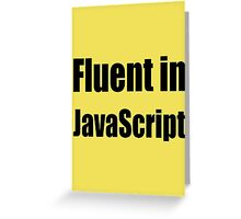 Fluent in JavaScript - creme color programmer shirt Greeting Card
