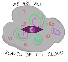 We Are All Slaves of the Glow Cloud by SubjectFightMe