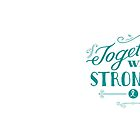 Together we are stronger...than ovarian cancer by Jeri Stunkard