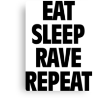 Eat Sleep Rave Repeat Canvas Print