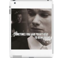 Sometimes You Have To Get Used To Being Alone iPad Case/Skin