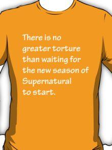 No Greater Torture - Supernatural T-Shirt