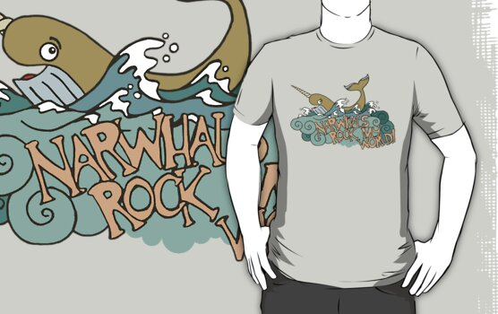 Narwhals Rock My World! by Josh Legendre