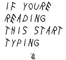 If Your Reading This Start Typing by LouisCera