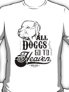 All Doggs Go To Heaven T-Shirt