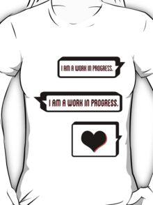 I Am a Work in Progress T-Shirt