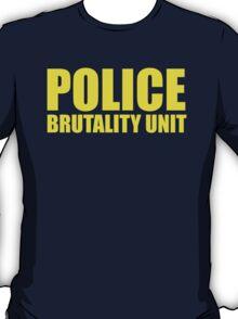 Police Brutality Unit T-Shirt