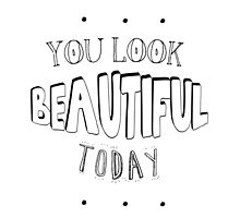 You Look Beautiful Today  by Jodiiyoung