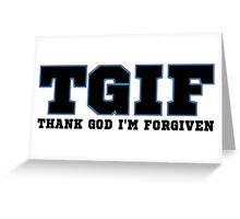 TGIF Greeting Card