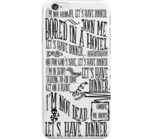 I'm not hungry, let's have dinner iPhone Case/Skin