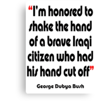 'Shake the hand'- from the surreal George Dubya Bush series Canvas Print