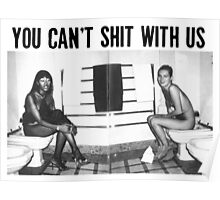 You can't shit with us  Poster