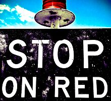 STOP! - On Red Signal by Justin Ashleigh Jones