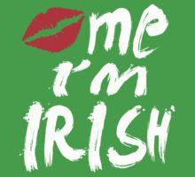 KISS ME I'M IRISH by mcdba