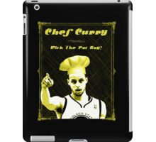 Chef Curry With The Pot Boy! iPad Case/Skin