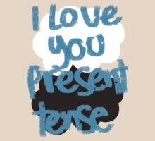 I love you present tense by saltyblack