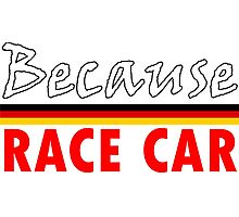 Because Race Car, Germany Photographic Print