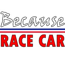 Because Race Car, France Photographic Print