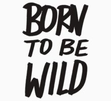 Born to BE Wild Kids Clothes