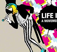 Life is a movement! by milicaziva