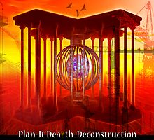 Plan-It Dearth: Deconstruction by Crowmanic