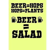 Beer = hops, hops = plants, therefore beer = salad Photographic Print