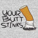 Your butt stinks by Richter