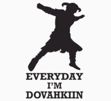 Every day i'm dovahkiin T-Shirt