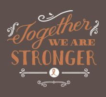Together we are stronger...than leukemia cancer by Jeri Stunkard