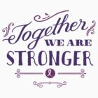 Together we are stronger...with caregivers by Jeri Stunkard