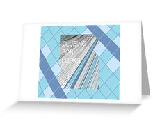 Clueing for looks. Greeting Card