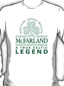 McFarland, A True Celtic Legend T-Shirt