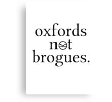 Oxfords not brogues. [black] Canvas Print