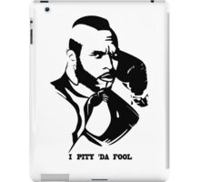 """Cluber Lang """"I Pity The Fool"""" Rocky iPad Case/Skin"""