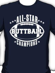 Buttball champions shirt T-Shirt