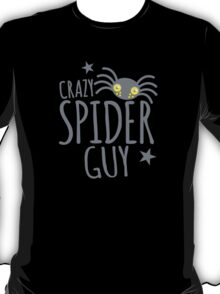 Crazy Spider guy T-Shirt