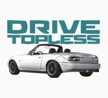 Drive Topless by MiataApparel
