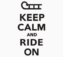 Keep calm and ride on by Designzz