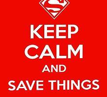 Keep Calm>Save Things Like Superman  by fonzyhappydays
