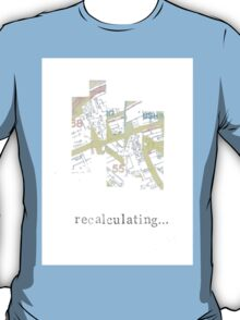 Recalculating Map T-Shirt