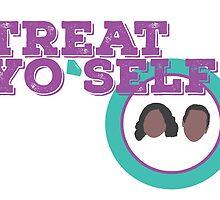 Treat Yo Self by Melissa Dunivant